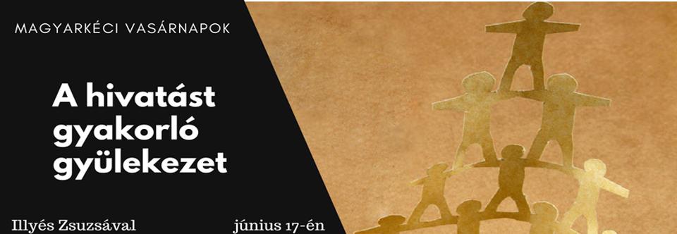 2018.06.17. – Illyés Zsuzsa – Istentisztelet – A hivatást gyakorló gyülekezet – 2Thessz 3,13