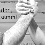 2018. 07. 01. – Istentisztelet – Illyés Zsuzsa – Minden, vagy semmi