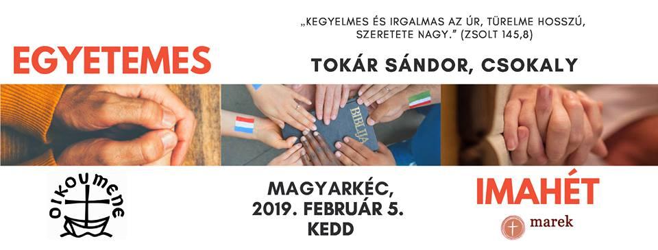 2019. 02. 05. – Egyetemes Imahét – Tokár Sándor, Csokaly