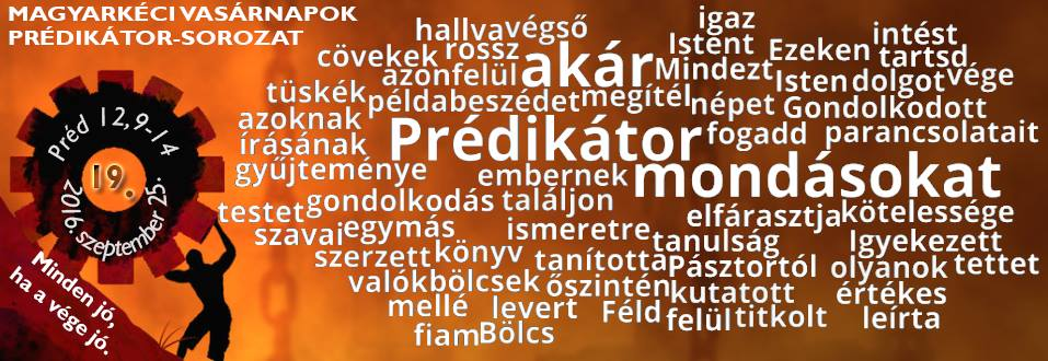2016.09.25. – Délelőtti alkalom – Mike Pál – Préd 12, 9-14