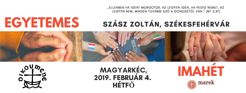2019. 02. 04. – Egyetemes Imahét – Szász Zoltán – Székesfehérvár