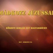 2017.03.26. – Körzeti Bibliás Est az Élő Kövekkel