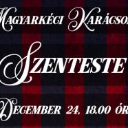 2018. 12. 24. – Magyarkéci Ünnepek – Szenteste
