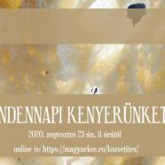 2020.08.23. – Mike Pál – Újkenyér – Mindennapi kenyerünket  2020.08.23. – Mike Pál – Újkenyér – Mindennapi kenyerünket